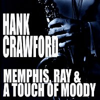 Hank Crawford – Memphis, Ray & A Touch Of Moody
