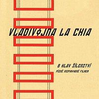 Vladivojna La Chia – 8 hlav šílenství - Písně inspirované filmem