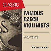 Václav Snítil, Zorka Zichová, Josef Hála, Stanislav Apolín, Henryk Szeryng – Famous Czech Violinists: Václav Snítil