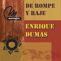 Enrique Dumas – De Rompe y Raje