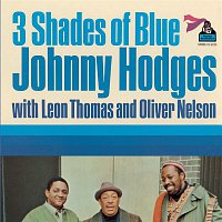 Johnny Hodges, Leon Thomas, Oliver Nelson – Three Shades Of Blue