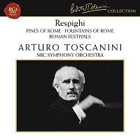 Arturo Toscanini, Ottorino Respighi, NBC Symphony Orchestra – Respighi: Pines of Rome, Fountains of Rome & Roman Festivals