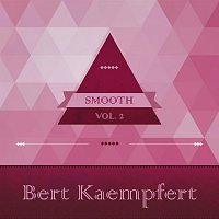Bert Kaempfert, His Orchestra – Smooth, Vol. 1