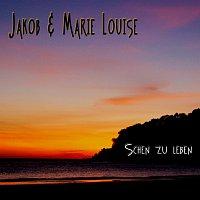 Jakob und Marie Louise – Schen zu leben