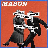 Mason – Dance, Shake, Move (PBR Streetgang Remix)