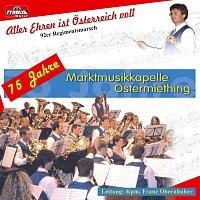 Marktmusikkapelle Ostermiething – Aller Ehren ist Osterreich voll