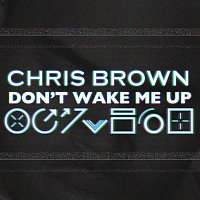 Chris Brown – Don't Wake Me Up