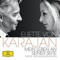 Herbert von Karajan – Eliette von Karajan - Mein Leben an seiner Seite