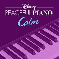 Disney Peaceful Piano – Disney Peaceful Piano: Calm