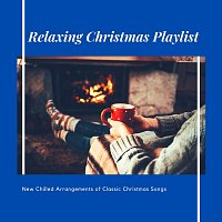 Thomas Benjamin Cooper, Juniper Hanson, Bodhi Holloway, Coco McCloud – Relaxing Christmas Playlist: New Chilled Arrangements of Classic Christmas Songs