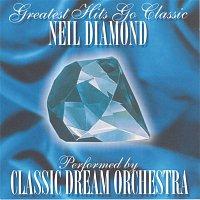 Classic Dream Orchestra, Neil Diamond – Neil Diamond - Greatest Hits Go Classic