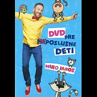 Miro Jaroš – DVD pre (ne)poslušné deti – DVD