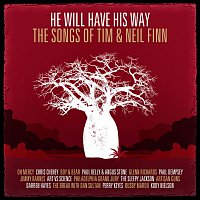 Různí interpreti – He Will Have His Way - The Songs Of Tim & Neil Finn