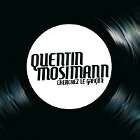 Quentin Mosimann – Cherchez Le Garcon