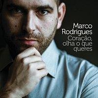 Marco Rodrigues – Coracao, Olha O Que Queres