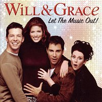Various  Artists – Will & Grace: Let The Music Out!