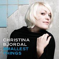 Christina Bjordal – Smallest Things [e-single]