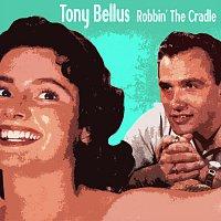 Tony Bellus – Robbin' The Cradle