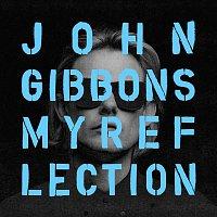 John Gibbons, Mike City – My Reflection