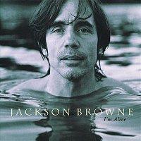Jackson Browne – I'm Alive