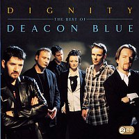Deacon Blue – Dignity - The Best Of