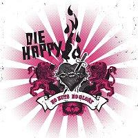 Die Happy – No Nuts No Glory