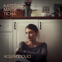 Kateřina Marie Tichá – Kolemjdoucí [Acoustic]