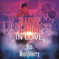 Wes Montgomery, The Montgomery Brothers – Paris In Love