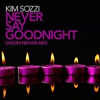 Kim Sozzi – Never Say Goodnight