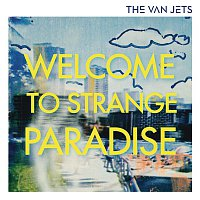 The Van Jets – Welcome To Strange Paradise