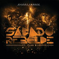 Daddy Yankee, Plán B – Sábado Rebelde