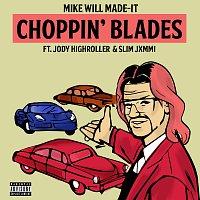 Mike WiLL Made-It, Jody Highroller, Slim Jxmmi – Choppin' Blades