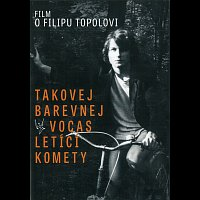 Filip Topol – Takovej barevnej vocas letící komety