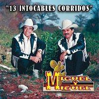 Miguel Y Miguel – 13 Intocable Corridos
