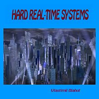 Vlastimil Blahut – Hard real-time systems