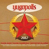 Yugopolis – Yugopolis 2012