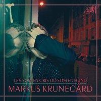Markus Krunegard – Lev som en gris do som en hund