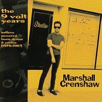 Marshall Crenshaw – The 9 Volt Years