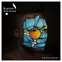 Bipolar Sunshine – Daydreamer [Remixes]
