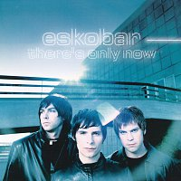 Eskobar – There's Only Now [Bonus Version]