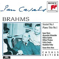 Pablo Casals, Isaac Stern, Johannes Brahms, Alexander Schneider, Milton Katims, Milton Thomas, Madeline Foley – Brahms: Sextet in B-flat major, Op. 18 & Piano Trio No. 1 in B major, Op. 8