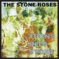 The Stone Roses – Turns Into Stone