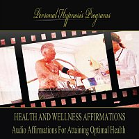Health and Wellness Affirmations: Audio Affirmations For Attaining Optimal Health