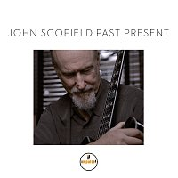 John Scofield – Past Present