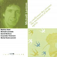 Michel Swierczewski, Ensemble L'Itineraire, Martine Viard, Daniel Berlioux – Levinas: La conférence des oiseaux