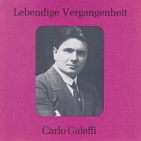 Carlo Galeffi – Lebendige Vergangenheit - Carlo Galeffi