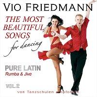 Vio Friedmann – The Most Beautiful Songs For Dancing - Pure Latin Vol. 2 Rumba & Jive