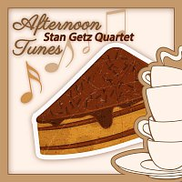 Stan Getz Quartet, The Stan Getz Quartet – Afternoon Tunes