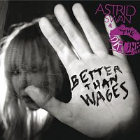 Astrid Swan & The Drunk Lovers – Better Than Wages