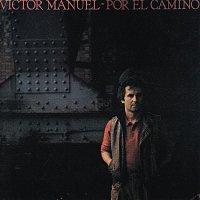 Victor Manuel – Por el Camino